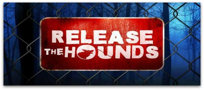 8. Release the hounds