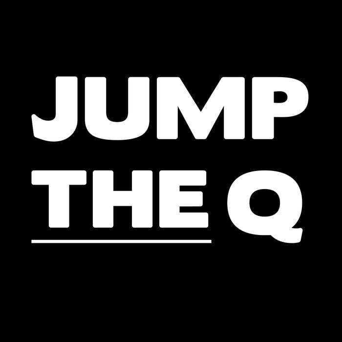 1. Jump The Q